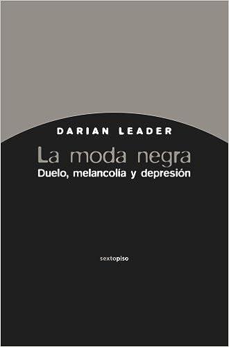 Descargar Libros Gratis Español La Moda Negra: Duelo, Melancolía Y Depresión La Templanza Epub Gratis