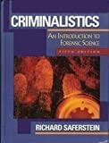 Criminalistics : An Introduction to Forensic Science, Saferstein, Richard, 0133078442