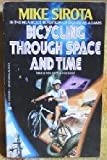Bicycling Through Space and Time, Mike Sirota, 0441057357