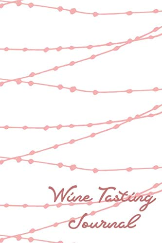 Wine Tasting Journal: 50 Page Wine Tasting & Exploration Record Book : Gorgeous Pink Garland Cover ()