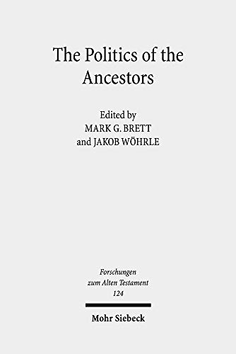 The Politics of the Ancestors: Exegetical and Historical Perspectives on Genesis 12-36