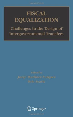 Read Online Fiscal Equalization: Challenges in the Design of Intergovernmenta (2007) (2006-12-19) [Hardcover] PDF