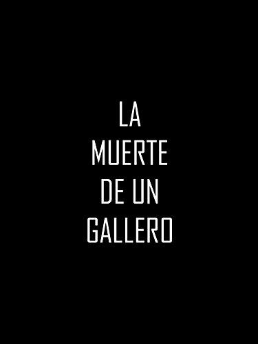 La muerte de un gallero (English Subtitled)
