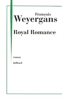 Royal romance, Weyergans, François