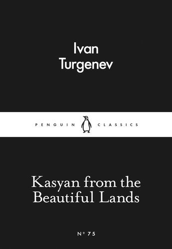 Download Kasyan from the Beautiful Lands (Little Black Classics) by Ivan Turgenev (2015-02-26) PDF