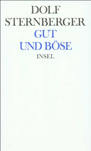 Schriften  IX  Gut Und Böse. Moralische Essays Aus Drei Zeiten