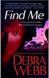 Find Me, Debra Webb, 0312532954