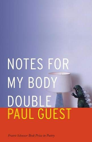 - Notes for My Body Double (Prairie Schooner Book Prize in Poetry)
