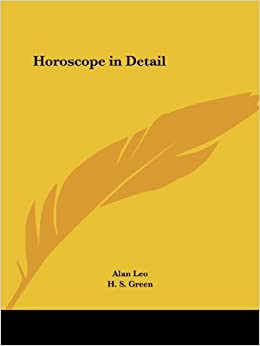 Horoscope in Detail by Alan Leo (2003-03-01)