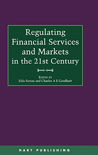 Regulating Financial Services and Markets in the 21st Century Eilís Ferran