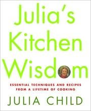 Julia's Kitchen Wisdom - Essential Techniques And Recipes From A Lifetime Of Cooking