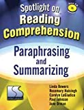 Spotlight on Reading Comprehension Paraphrasing and Summarizing, Linda Bowers and Rosemary Huisingh, 076060584X