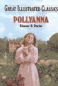Read Online Pollyanna (Great Illustrated Classics) ebook