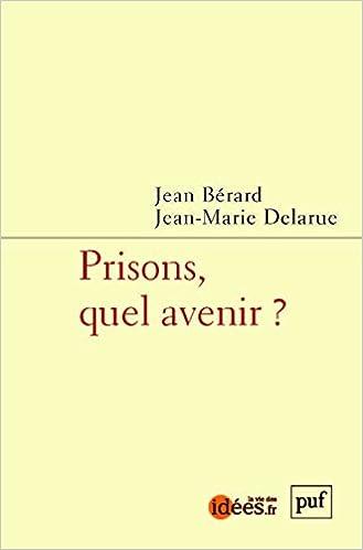 Lire en ligne Prisons, Quel Avenir ? pdf epub