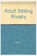 Adult Sibling Rivalry: Understanding the Legacy of Childhood Hardcover