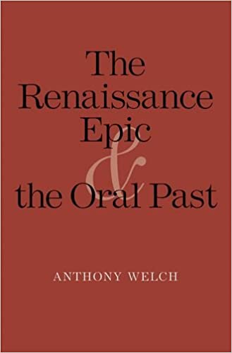 The Renaissance Epic and the Oral Past (Yale Studies in English)