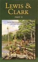 Lewis & Clark Part II: From Sergeant Floyd's Bluff to the Marias River