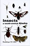 Insects of South-Central Alaska 9781594330742