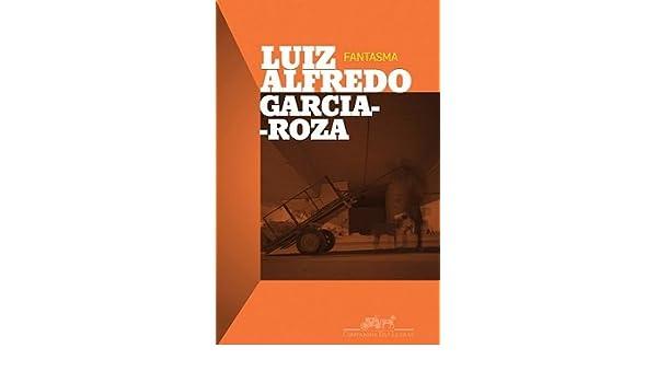 Fantasma (Em Portugues do Brasil): Luiz Alfredo Garcia-Roza: 9788519921023: Amazon.com: Books