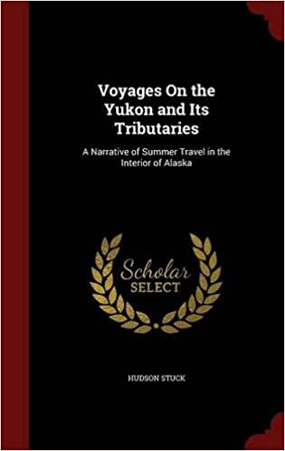 Book Voyages On the Yukon and Its Tributaries: A Narrative of Summer Travel in the Interior of Alaska