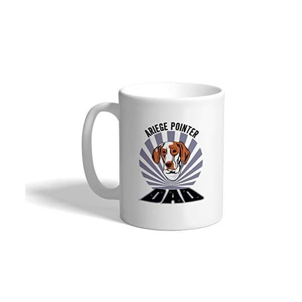 Custom Funny Coffee Mug Coffee Cup Dad Ariege Pointer Dog White Ceramic Tea Cup 11 OZ Design Only 1