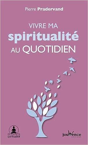 Amazon Fr Vivre Ma Spiritualite Au Quotidien Pierre