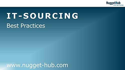 Guide to IT Outsourcing: Best Practices: Management-ready slide decks for your success as an IT-Manager, IT-Consultant or IT-Professional (Strategic Sourcing Best Practices)