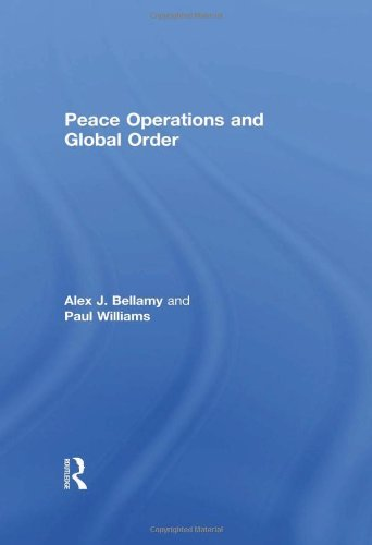 Peace Operations and Global Order (Cass Series on Peacekeeping)