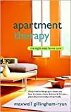 Apartment Therapy: The Eight-Step Home Cure [Paperback]