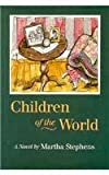 Children of the World, Martha Stephens, 0870743783