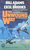 img - for The Unwound Way by Bill Adams (1994-12-31) book / textbook / text book