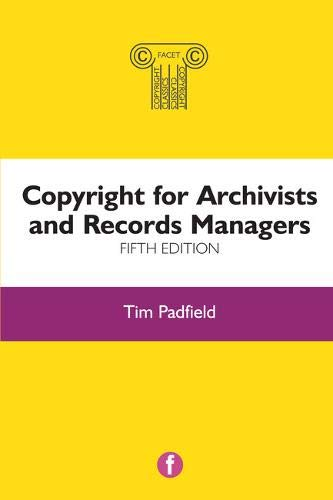 Copyright for Archivists and Records Managers (The Facet Copyright Collection) pdf