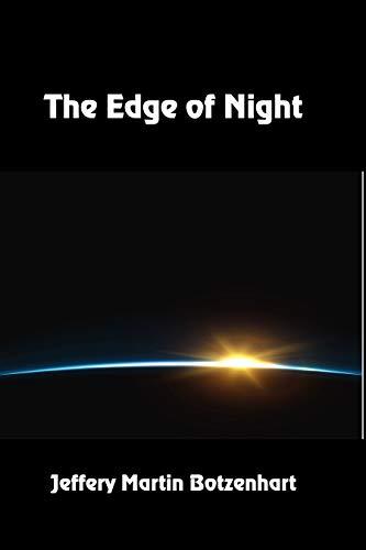 The Edge of Night by [Botzenhart, Jeffery Martin]