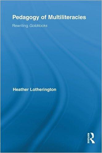 Ebook téléchargement gratuit Pays-BasPedagogy of Multiliteracies: Rewriting Goldilocks (Routledge Research in Education) 0415849861 en français PDF DJVU FB2 by Heather Lotherington