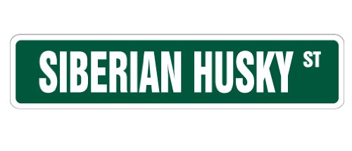 SIBERIAN HUSKY Street Sign dog lover great Iditarod sled | Indoor/Outdoor |  18