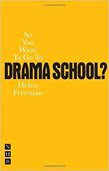 Book So You Want To Go To Drama School? (Nick Hern Books) by Helen Freeman (2011-05-17)