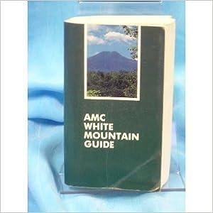 AMC White Mountain Guide (Appalachian Mountain Club White Mountain Guide), Eugene S. Daniell