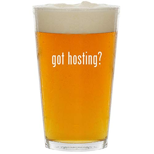got hosting? - Glass 16oz Beer Pint
