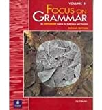 Focus on Grammar : An Advanced Course for Reference and Practice, Maurer, Jay, 020138311X