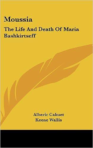 Read Moussia: The Life And Death Of Maria Bashkirtseff PDF, azw (Kindle)