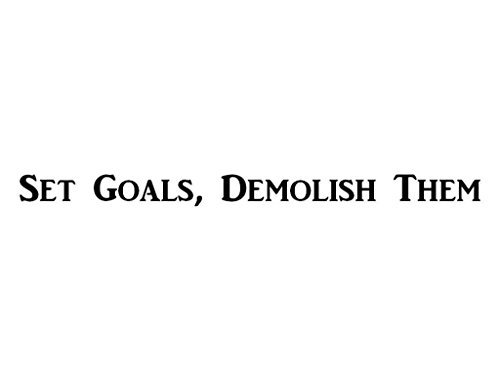 CMI432 Set Goals, Demolish Them | Motivational Decal | Inspirational Decal | Premium Black Vinyl Decal | 18.5