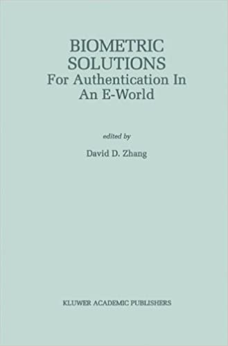 Biometric Solutions: For Authentication in an E-World (The Springer International Series in Engineering and Computer Science)