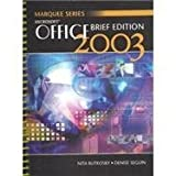 Microsoft Brief Office 2003, Rutkosky, Nita H. and Seguin, Denise, 0763820784