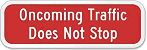 """Oncoming Traffic Does Not Stop Sign, 18"""" x 6"""""""