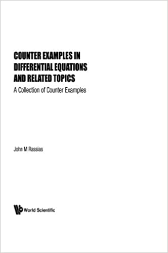 Buy Counter Examples In Differential Equations And Related Topics A