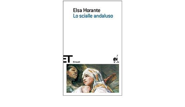 2019 autentico cerca autentico 2019 professionista Lo Scialle Andaluso (Italian Edition): Elsa Morante ...