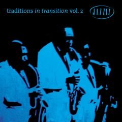 JAZZIZ TRADITIONS IN TRANSITION VOL 2 APRIL 2004