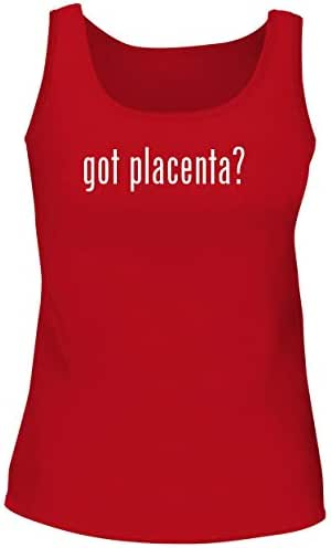 BH Cool Designs got Placenta? - Cute Women's Graphic Tank Top
