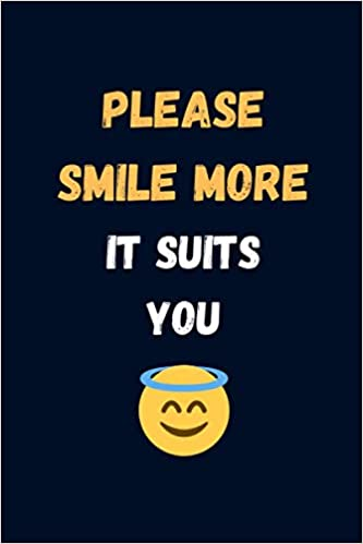Please Smile More It Suits You Emotional Support Gifts For Women Blank Lined Journal Notebook Amazon Co Uk Jain Shruti 9798693886186 Books