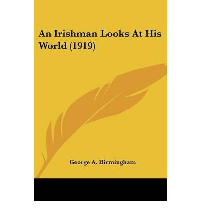 Download An Irishman Looks at His World (1919) (Paperback) - Common pdf